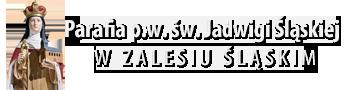 Parafia p. w. św. Jadwigi Śląskiej w Zalesiu Śląskim – dekanat Leśnica – woj. opolskie